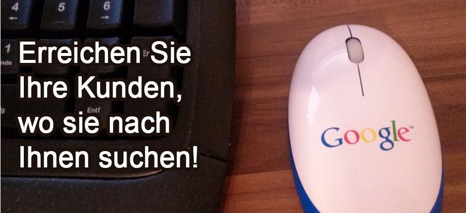 Kunden erreichen wo sie suchen - In Google und anderen Suchmaschinen online gefunden werden